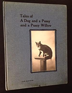Tales of a Dog and a Pussy and a Pussy Willow: Lucille Burch Worden