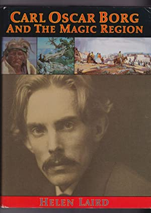 Carl Oscar Borg and the Magic Region: Artist of the American West: Helen Laird