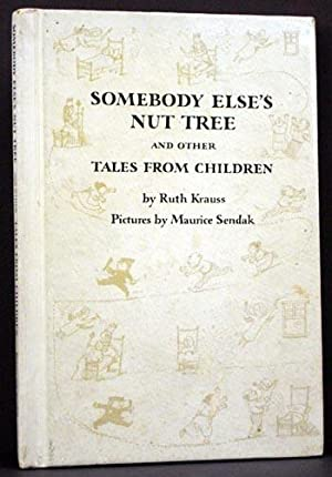 Somebody Else's Nut Tree and Other Tales from Children: Ruth Krauss