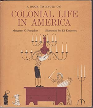 A Book to Begin On: Colonial Life in America: Margaret C. Farquhar