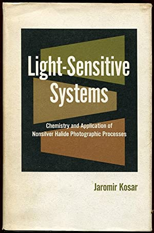 Light-Sensitive Systems: Chemistry and Application of Nonsilver: Jaromir Kosar
