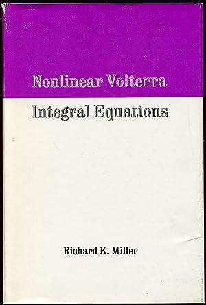 Nonlinear Volterra Integral Equations: Richard K. Miller