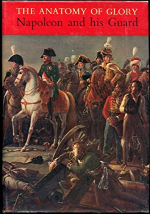The Anatomy of Glory: Napoleon and His: Henry Lachouque, Anne