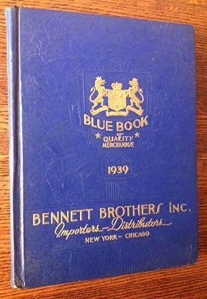 Bennett Brothers Inc: Diamond Importers--Merchandise Distributors (1939 Blue Book of Quality ...