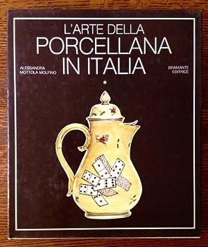 L'Arte Della Porcellana in Italia (Vol. I: Il Veneto e La Toscana): Alessandra Mottola Molfino