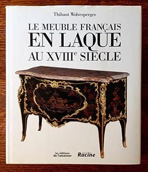 Le Meuble Francais en Laque au XVIII Siecle: Thibaut Wolvesperges