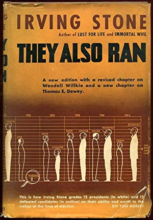 They Also Ran: The Story of the Men Who Were Defeated for the Presidency: Irving Stone