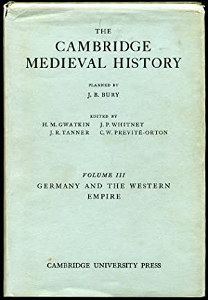 The Cambridge Medieval History: Vol. III--Germany and the Western Empire: H.M. Gwatkin