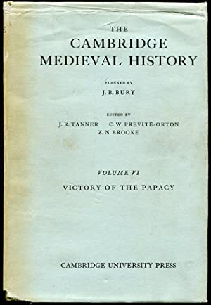 The Cambridge Medieval History: Vol. VI--Victory of the Papacy: J.R. Tanner, Ed