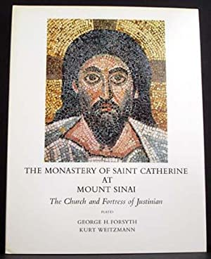 The Monastery of St. Catherine at Mount Sinai: The Church and Fortress of Justinian (Plates): ...