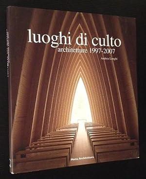 luoghi di culto: architetture 1997-2007: Andrea Longhi