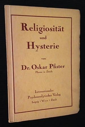 Religiositat und Hysterie: Dr. Oskar Pfister