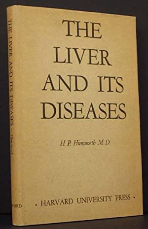 The Liver and Its Diseases: Comprising the Lowell Lectures Delivered at Boston, Massachusetts, in ...