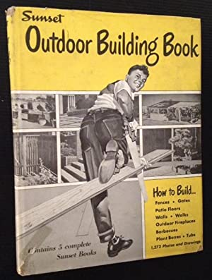 Sunset Outdoor Building Book (Five Complete Sunset Books in One Volume)