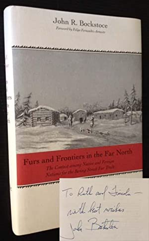 Furs and Frontiers in the Far North: The Contest among Native and Foreign Nations for the Bering ...