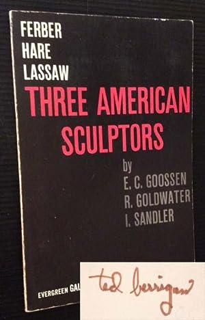 Three American Sculptors: Ferber--Hare--Lassaw (Signed byTed Berrigan): E.C. Goossen, R.
