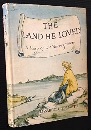 The Land He Loved: A Story of Old Narragansett: Elizabeth Emmett