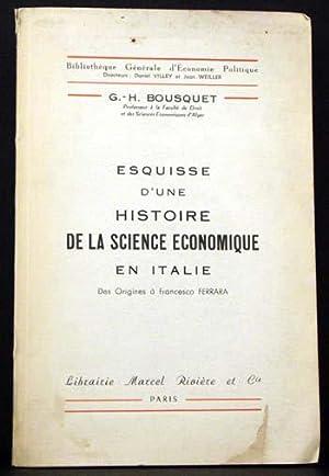 Esquisse D'Une Histoire De La Science Economique En Italie: G.H. Bousquet