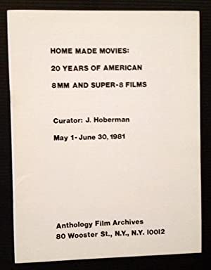 Home Made Movies: 20 Years of American 8MM and Super-8 Films: J. Hoberman, Curator