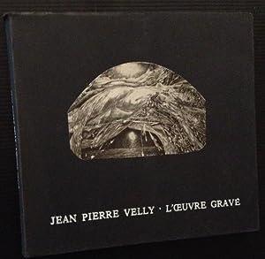 Jean Pierre Velly: L'Oeuvre Grave 1961-1980: Didier Bodart