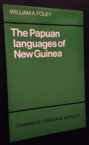 The Papuan Languages of New Guinea: William A. Foley