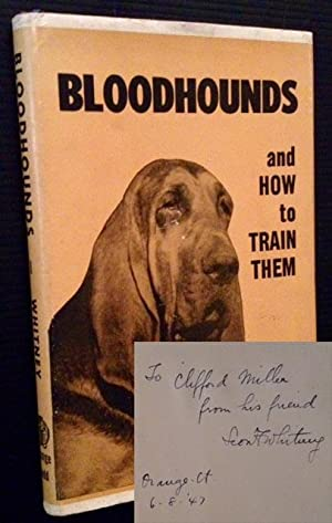 Bloodhounds and How to Train Them: Leon F. Whitney, D.V.M.