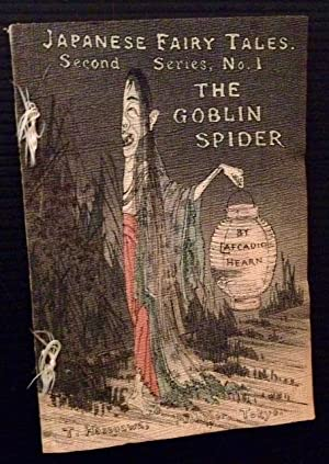 The Goblin Spider (Japanese Fairy Tales: Second: Rendered into English