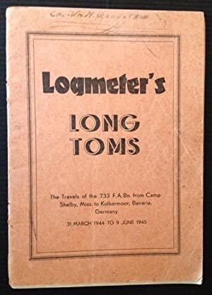 Logmeter's Long Toms: The Travels of the: Captain Peter A.