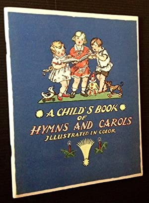 A Child's Book of Hymns and Carols: Compiled by Margaret