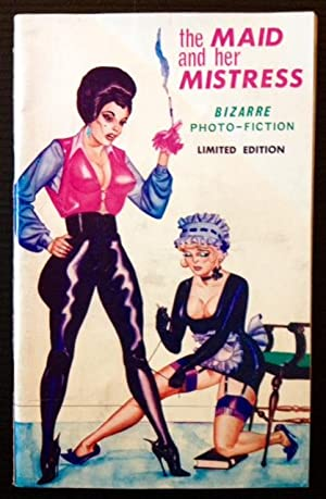 The Maid and Her Mistress (Bizarre Photo-Fiction)
