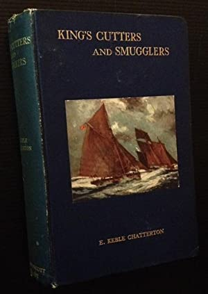 King's Cutters and Smugglers 1700-1855: E. Keble Chatterton