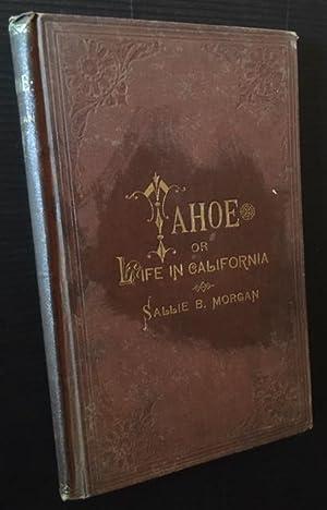 Tahoe: or Life in California. A Romance: Sallie B. Morgan