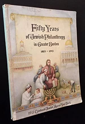 Fifty Years of Jewish Philanthropy in Greater Boston 1894-1945