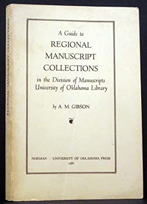 A Guide to Regional Manuscript Collections in the Division of Manuscripts, University of Oklahoma ...