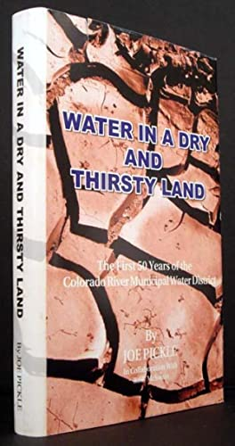 Water in a Dry and Thirsty Land: The First 50 Years of the Colorado River Municipal Water District:...