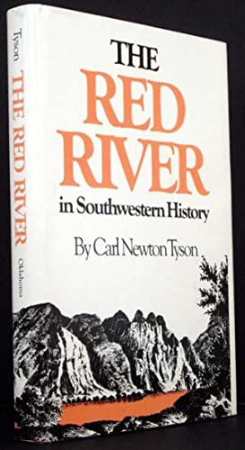 The Red River in Southwestern History: Carl Newton Tyson