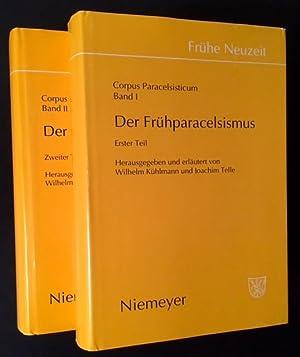 Der Fruhparacelsismus: Corpus Paracelsisticum (2 Vols.): Wilhelm Kuhlmann and Joachim Telle, Eds