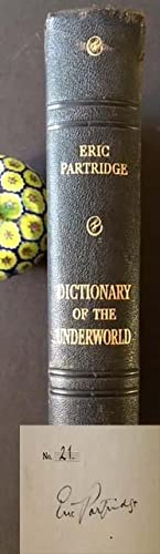 A Dictionary of the Underworld: British & American (Signed by Eric Partridge)