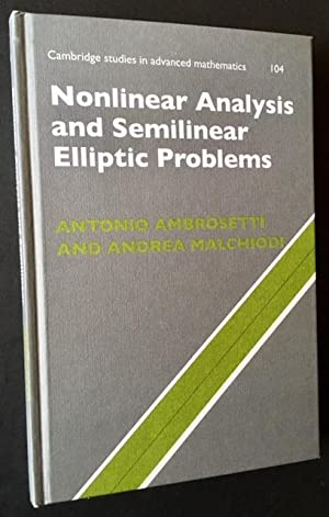 Nonlinear Analysis and Semilinear Elliptical Problems: Antonio Ambrosetti and Andrea Malchiodi