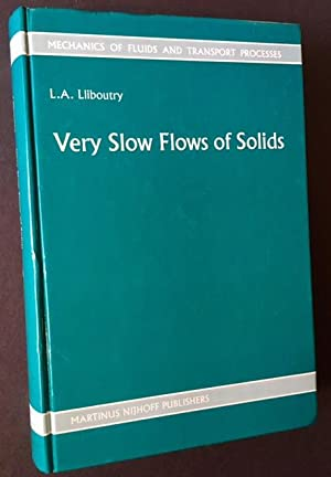 Very Slow Flows of Solids: Basics of Modeling in Geodynamics and Glaciology: L.A. Lliboutry