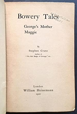 Bowery Tales: George's Mother/Maggie (Presentation Copy): Stephen Crane