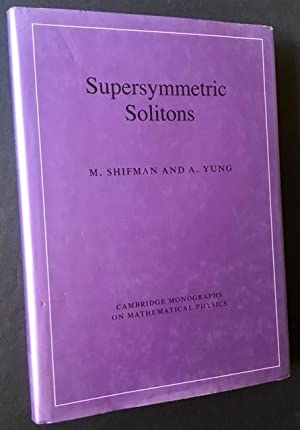 Supersymmetric Solitions: M. Shifman and A. Yung