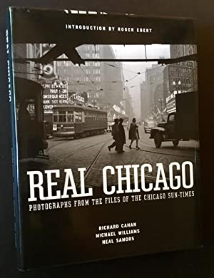 Real Chicago: Photographs from the Files of the Chicago Sun-Times: Richard Cahan, Michael Williams ...