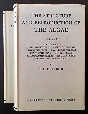 The Structure and Reproduction of Algae (2 Vols.): F.E. Fritsch