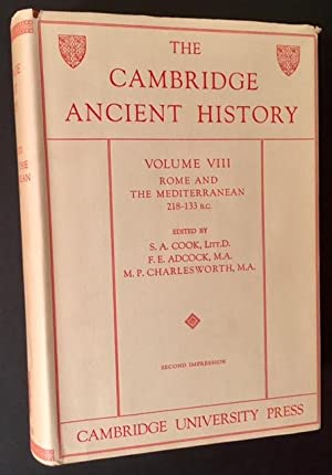 The Cambridge Ancient History -- Vol. VIII (Rome and the Mediterranean 218-133 B.C.): Edited by S.A...