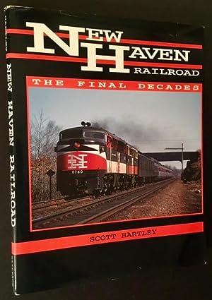 New Haven Railroad: The Final Decades: Scott Hartley