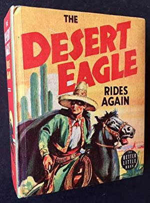 The Desert Eagle Rides Again (The Better Little Book): John W. Finney