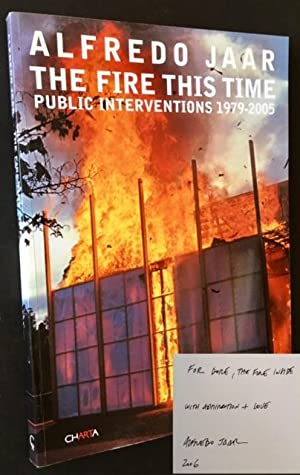 The Fire This Time: Public Interventions 1979-2005 (Dore Ashton's Copy)