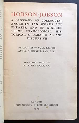 Hobson-Jobson: A Glossary of Colloquial Anglo-Indian Words and Phrases, and of Kindred Terms, ...