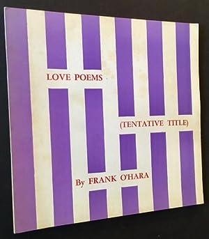 Love Poems (Tentative Title): Frank O'Hara